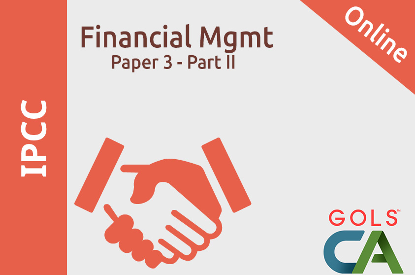 Paper 3 - Part II Financial Management  (Old Syllabus)