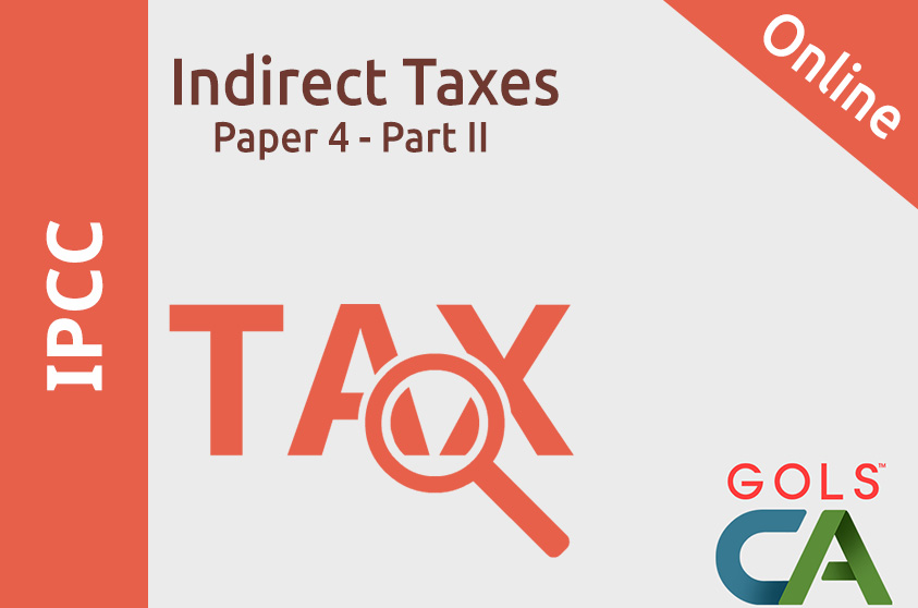 Paper 4 Part II Indirect Taxes  (Old Syllabus )